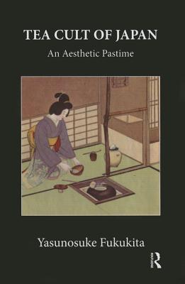 Tea Cult Of Japan - Fukukita, Yasunosuke