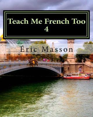 Teach Me French Too 4 - Masson, Eric