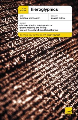 Teach Yourself Hieroglyphics - McCarthy, Sean, and Bonewitz, Ra, and Bonewitz, Ron