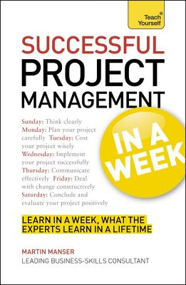 Teach Yourself Successful Project Management in a Week - Brown, Mark