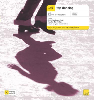 Teach Yourself Tap Dancing - Hartley, Derek, and Sleep, Wayne (Foreword by), and Young, Sylvia (Foreword by)