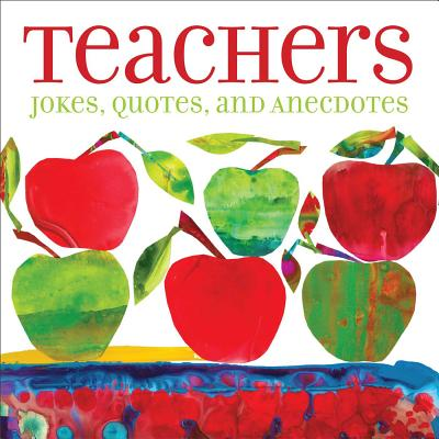 Teachers: Jokes, Quotes, and Anecdotes - Andrews McMeel Publishing
