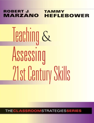 Teaching & Assessing 21st Century Skills - Marzano, Robert J, Dr.