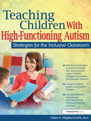Teaching Children with High-Functioning Autism: Strategies for the Inclusive Classroom -