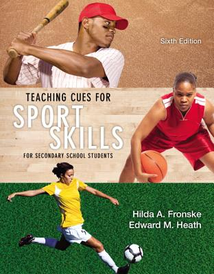 Teaching Cues for Sport Skills for Secondary School Students - Fronske, Hilda A.