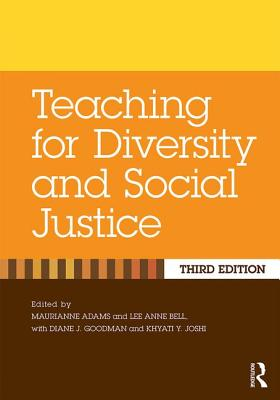 Teaching for Diversity and Social Justice - Adams, Maurianne (Editor), and Bell, Lee Anne (Editor)