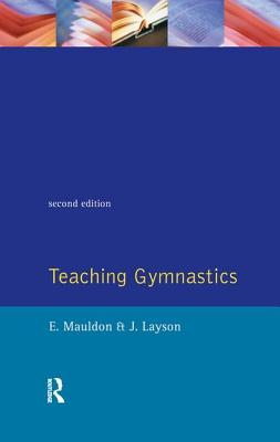Teaching Gymnastics - Mauldon, Elizabeth