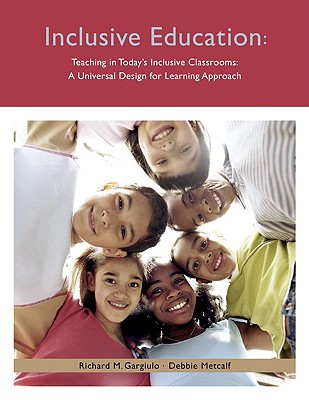Teaching in Today's Inclusive Classrooms: A Universal Design for Learning Approach - Gargiulo, Richard M, Mr., and Metcalf, Deborah J