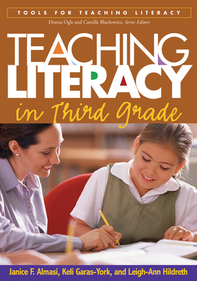 Teaching Literacy in Third Grade - Almasi, Janice F, PhD