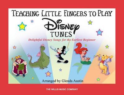 Teaching Little Fingers to Play Disney Tunes: Delightful Disney Songs for the Earliest Beginner - Hal Leonard Corp (Creator), and Austin, Glenda
