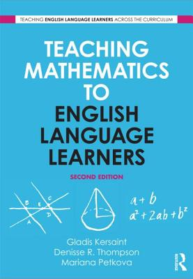 Teaching Mathematics to English Language Learners - Kersaint, Gladis, and Thompson, Denisse R, and Petkova, Mariana
