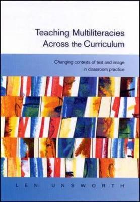 Teaching Multiliteracies Across the Curriculum - Unsworth, Len