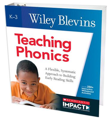 Teaching Phonics: A Flexible, Systematic Approach to Building Early Reading Skills - Blevins, Wiley