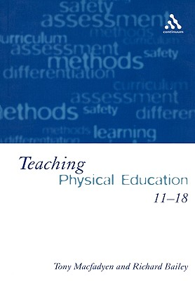 Teaching Physical Education 11-18: Perspectives and Challenges - Macfadyen, Tony