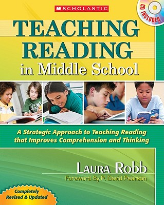 Teaching Reading in Middle School: 2nd Edition: A Strategic Approach to Teaching Reading That Improves Comprehension and Thinking - Robb, Laura