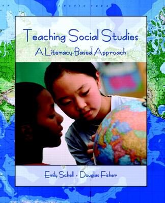 Teaching Social Studies: A Literacy-Based Approach - Schell, Emily