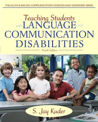 Teaching Students with Language and Communication Disabilities - Kuder, S. Jay
