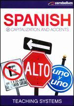 Teaching Systems: Spanish Module, Vol. 2 - Capitalization and Accents