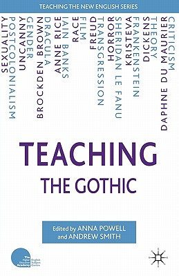 Teaching the Gothic - Powell, A (Editor), and Smith, A (Editor)