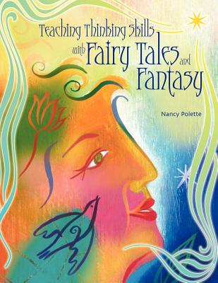 Teaching Thinking Skills with Fairy Tales and Fantasy - Polette, Nancy J