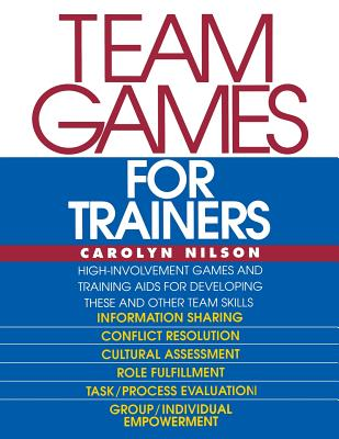 Team Games for Trainers - Nilson, Carolyn