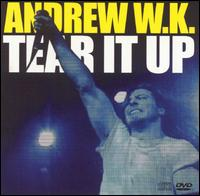 Tear It Up - Andrew W.K.