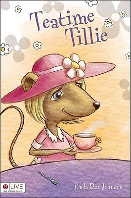 Teatime Tillie - Johnson, Carla Rae
