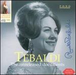 Tebaldi: The Unreleased Documents