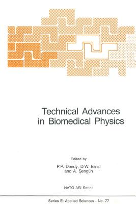 Technical Advances in Biomedical Physics - Dendy, P P (Editor)