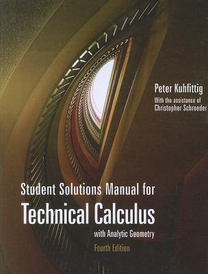 Technical Calculus with Analysis Geometry: Student Solutions Manual - Kuhfittig, Peter, and Schroeder, Christopher