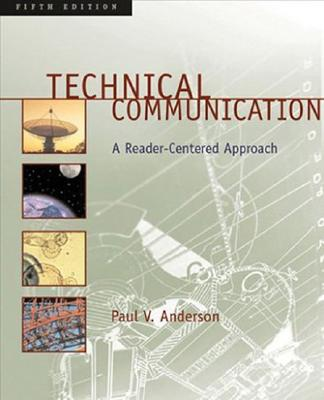 Technical Communication: A Reader-Centered Approach with MLA Updates - Anderson, Paul V