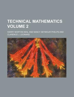 Technical Mathematics Volume 2 - Keal, Harry Morton