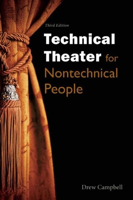 Technical Theater for Nontechnical People - Campbell, Drew, Ph.D.