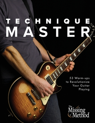 Technique Master: 53 Warm-ups to Revolutionize Your Guitar Playing - Triola, Christian J