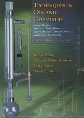 Techniques in Org Chem: Miniscale, Standard-Taper Microscale, Williamson Microscale - Mohrig, Jerry R, and Hammond, Christina Noring, and Schatz, Paul F