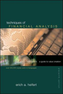 Techniques of Financial Analysis: A Guide to Value Creation - Helfert, Erich A, Dr.