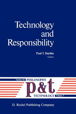 Technology and Responsibility - Durbin, P T (Editor)