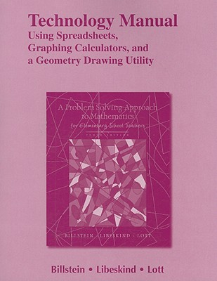 Technology Manual: Using Spreadsheets, Graphing Calculators, and a Geometry Drawing Utility for A Problem Solving Approach to Mat - Billstein, Rick, and Libeskind, Shlomo, and Lott, Johnny