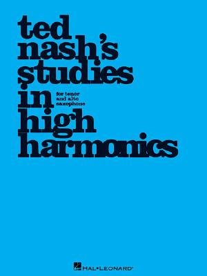 Ted Nash's Studies in High Harmonics - Nash, Ted