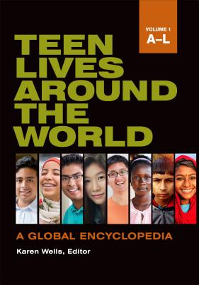 Teen Lives around the World [2 volumes]: A Global Encyclopedia - Wells, Karen (Editor)