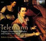Telemann: Fugues; Overtures; Suites
