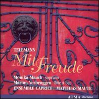 Telemann: Mit Freude - Ensemble Caprice; Marion Verbruggen (voice flute); Matthias Maute (recorder); Monika Mauch (soprano); Matthias Maute (conductor)