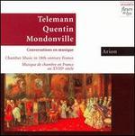 Telemann, Quentin, Mondonville: Conversations en musique