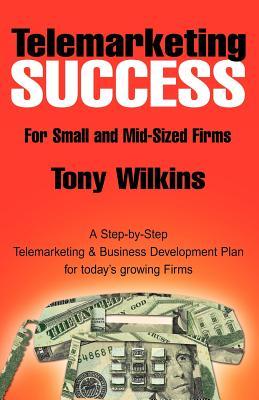 Telemarketing Success - Wilkins, Tony