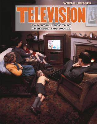 Television: The Small Box That Changed the World - Kawa, Katie