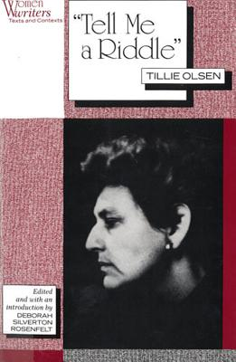 Tell Me a Riddle - Olsen, Tillie, and Rosenfelt, Deborah Silverton (Editor)