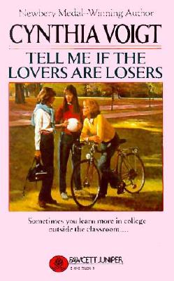 Tell Me If the Lovers Are Losers - Voigt, Cynthia, and Levitin