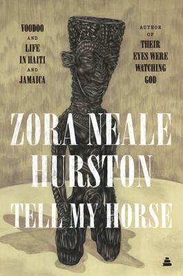 Tell My Horse - Hurston, Zora Neale