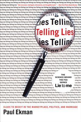Telling Lies: Clues to Deceit in the Marketplace, Politics, and Marriage - Ekman, Paul