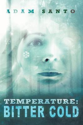 Temperature: Bitter Cold - Santo, Adam
